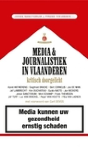 Media en Journalistiek in Vlaanderen: Kritisch doorgelicht