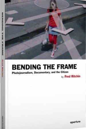 Reading books Bending the Frame: Photojournalism, Documentary, and the Citizen