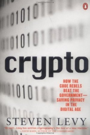 Reading books Crypto: How the Code Rebels Beat the Government Saving Privacy in the Digital Age