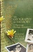 Download The Geography of Memory: A Pilgrimage Through Alzheimer's pdf / epub books