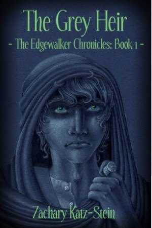 read online The Grey Heir (The Edgewalker Chronicles: Book 1)