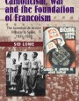 Catholicism, War and the Foundation of Francoism: The Juventud de Acción Popular in Spain, 1931-1939
