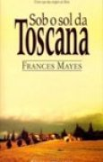Download Sob o Sol da Toscana books