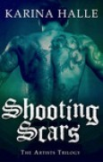 Download Shooting Scars (The Artists Trilogy, #2) books