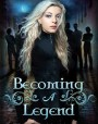 Becoming a Legend (Blue Eyes Trilogy #2)