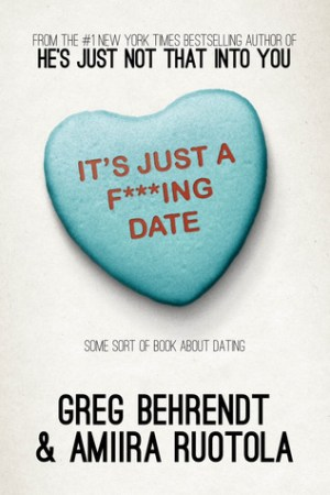 Reading books It's Just a F***ing Date: Some Sort of Book About Dating