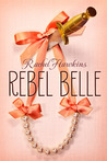 Download Rebel Belle (Rebel Belle, #1)