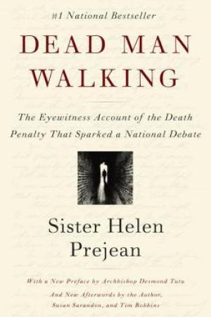 Dead Man Walking: The Eyewitness Account of the Death Penalty That Sparked a National Debate pdf books