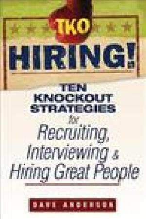 read online TKO Hiring!: Ten Knockout Strategies for Recruiting, Interviewing, and Hiring Great People