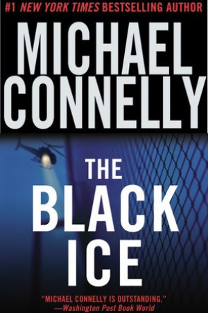 Reading books The Black Ice (Harry Bosch, #2; Harry Bosch Universe, #2)