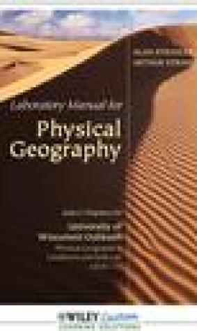Lab Manual for Physical Geography: Landforms and Soils Lab Manual for University of Wi Oshkosh