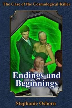 read online The Case of the Cosmological Killer: Endings and Beginnings (Displaced Detective, #4)