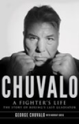 Download Chuvalo: A Fighter's Life: The Story of Boxing's Last Gladiator pdf / epub books