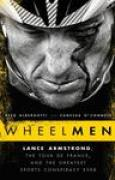 Download Wheelmen: Lance Armstrong, the Tour de France, and the Greatest Sports Conspiracy Ever books