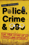Police, Crime & 999 - The True Story of a Front Line Officer