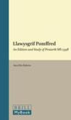 Llawysgrif Pomffred: An Edition and Study of Peniarth MS 259b