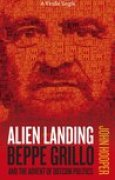 Download Alien Landing Beppe Grillo and the Advent of Dotcom Politics books