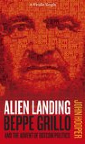 Alien Landing Beppe Grillo and the Advent of Dotcom Politics