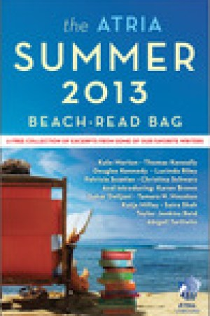read online The Atria Summer 2013 Beach-Read Bag: A Free Collection of Excerpts from Some of Our Favorite Writers
