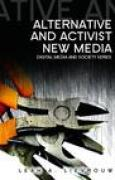 Download Alternative And Activist New Media (Digital Media And Society) pdf / epub books