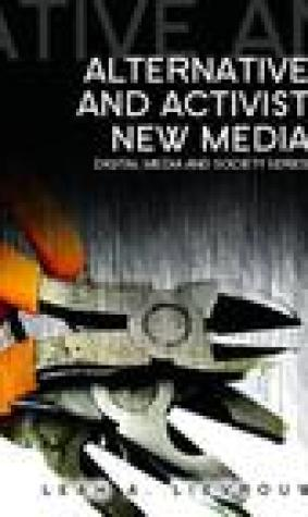 Alternative And Activist New Media (Digital Media And Society)
