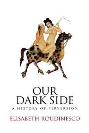 Reading books Our Dark Side: A History of Perversion