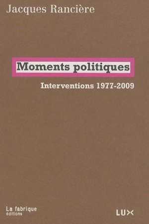 Moments politiques: Interventions 1977-2009