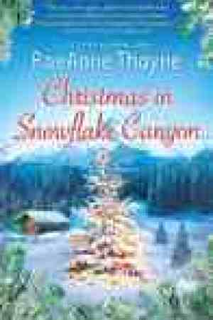 read online Christmas in Snowflake Canyon (Hope's Crossing, #6)