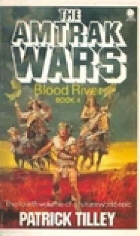 Blood River (Amtrak Wars, #4)