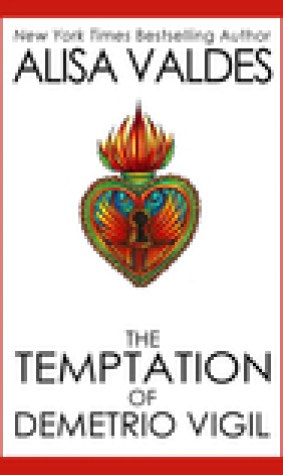 The Temptation of Demetrio Vigil (The Ghosts of Golden, #1)