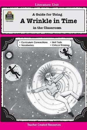 A Wrinkle in Time: A Guide for Using A Wrinkle in Time in the Classroom pdf books