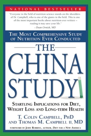 read online The China Study: The Most Comprehensive Study of Nutrition Ever Conducted And the Startling Implications for Diet, Weight Loss, And Long-term Health