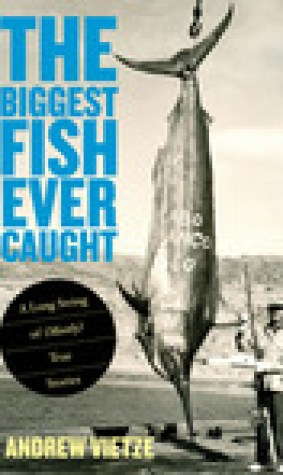 The Biggest Fish Ever Caught: A Long String of (Mostly) True Stories