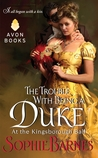 The Trouble With Being a Duke (At the Kingsborough Ball, #1)