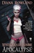 Download White Trash Zombie Apocalypse (White Trash Zombie, #3) books