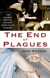 Download The End of Plagues: The Global Battle Against Infectious Disease