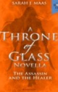 Download The Assassin and the Healer (Throne of Glass, #0.2) books