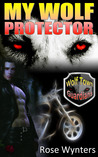 My Wolf Protector (Wolf Town Guardians, #2)