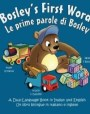 Bosley's First Words (Le prime parole di Bosley): A Dual Language Book in Italian and English (The Adventures of Bosley Bear)