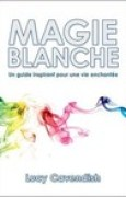Download MAGIE BLANCHE Un guide inspirant pour une vie enchante pdf / epub books