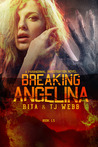 Breaking Angelina (Paranormal Investigations, #2)