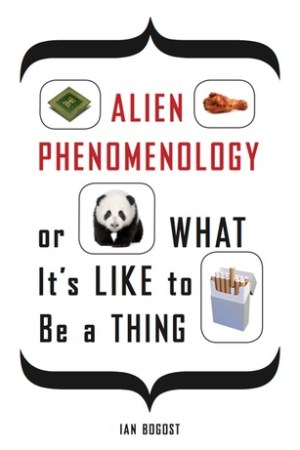 Reading books Alien Phenomenology, or What Its Like to Be a Thing