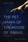 The Pet Hawk of the House of Abbas (The Silk Road Trilogy, # 1)