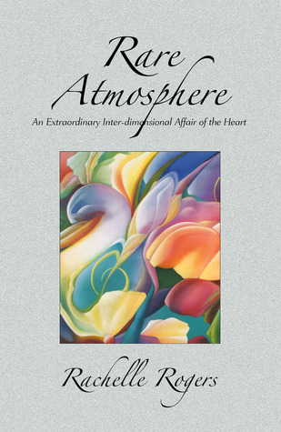 Rare Atmosphere: An Extraordinary Inter-dimensional Affair of the Heart
