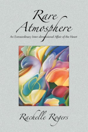 Reading books Rare Atmosphere: An Extraordinary Inter-dimensional Affair of the Heart