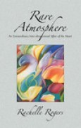 Download Rare Atmosphere: An Extraordinary Inter-dimensional Affair of the Heart pdf / epub books