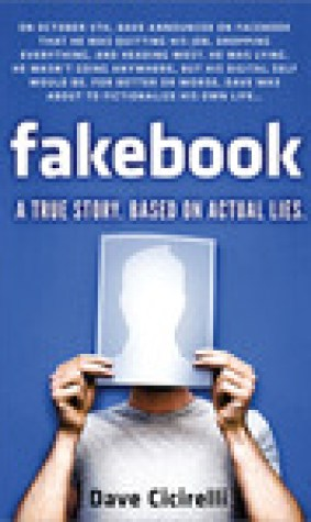 Fakebook: A True Story. Based on Actual Lies