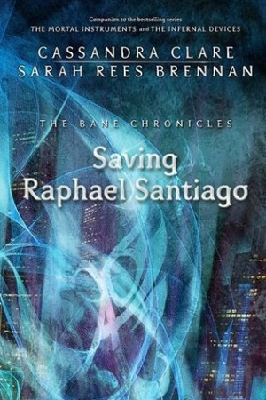 Reading books Saving Raphael Santiago (The Bane Chronicles, #6)
