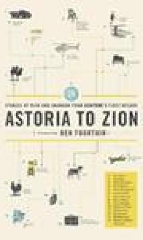 Astoria to Zion: Twenty-Six Stories of Risk and Abandon from