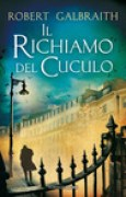 Download Il richiamo del cuculo (Cormoran Strike #1) books